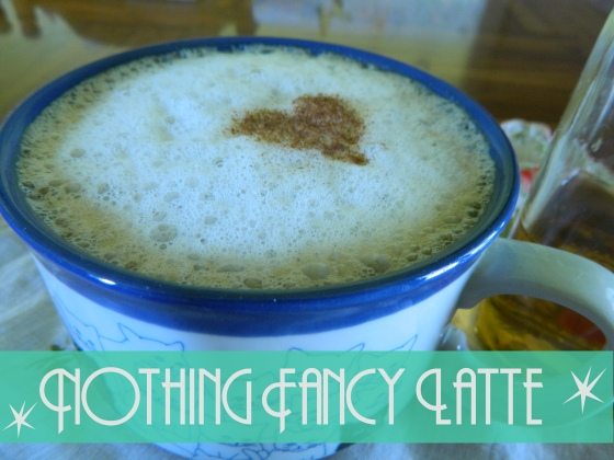 Nothing Fancy Latte